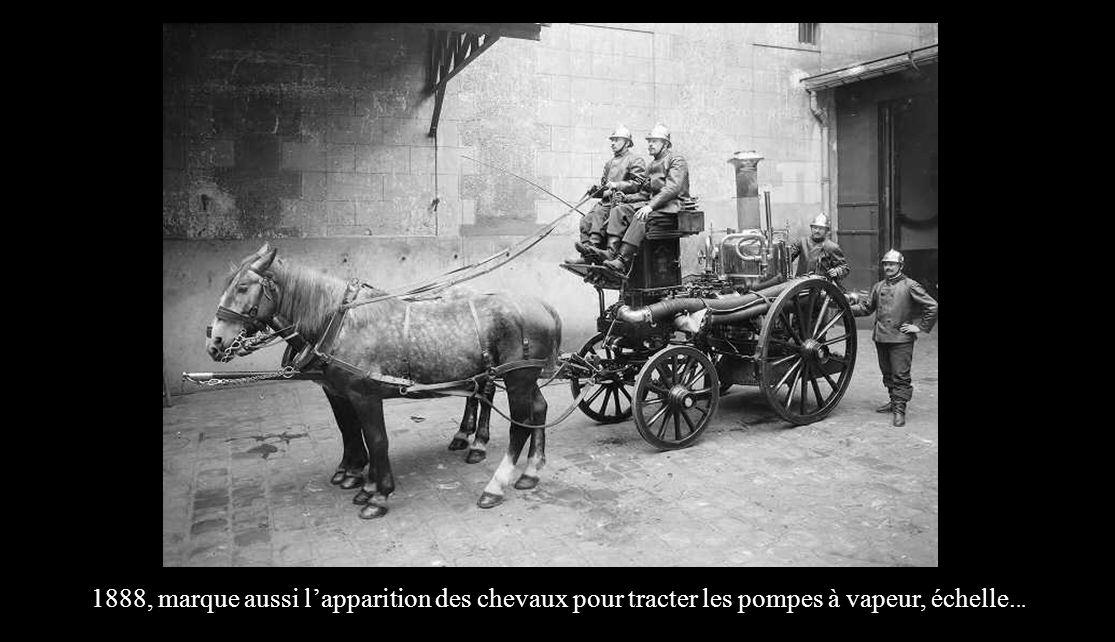 1888, marque aussi l'apparition des chevaux pour tracter les pompes à vapeur, échelle...