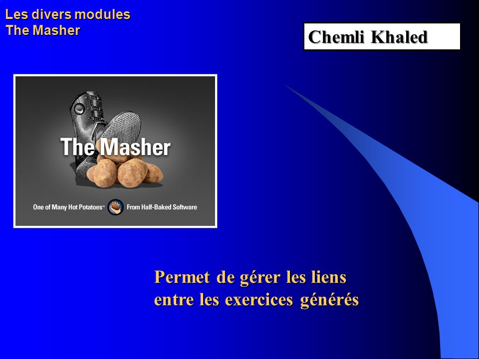 Les divers modules The Masher