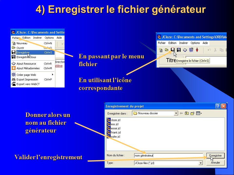 4) Enregistrer le fichier générateur