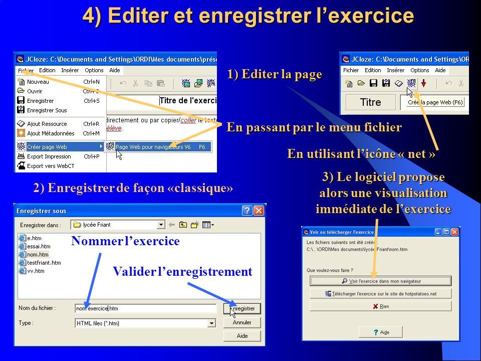 4) Editer et enregistrer l'exercice