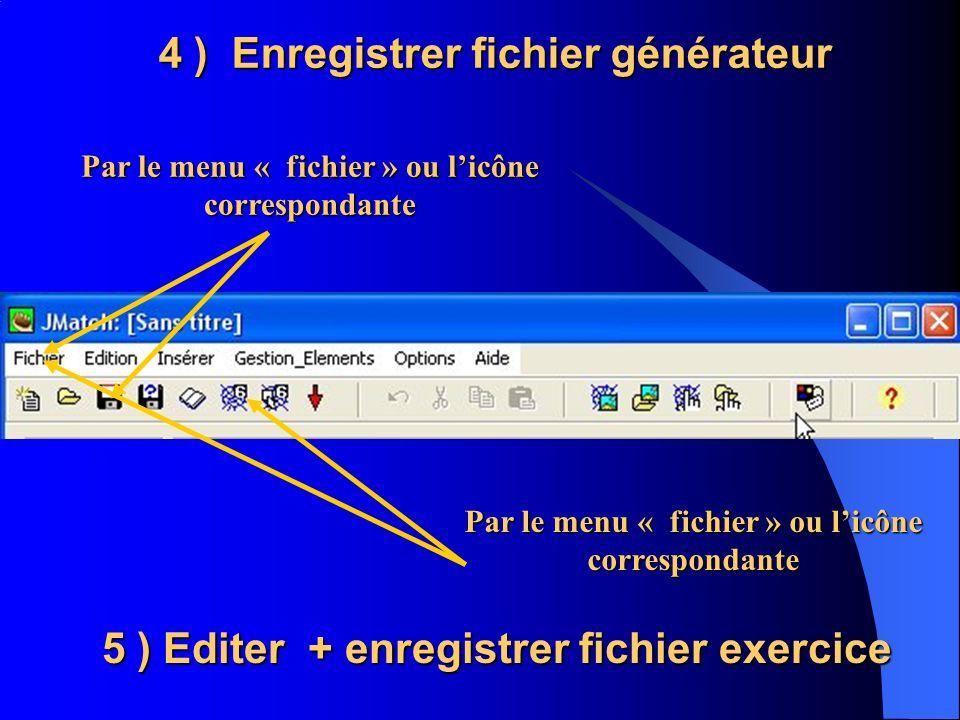 4 ) Enregistrer fichier générateur