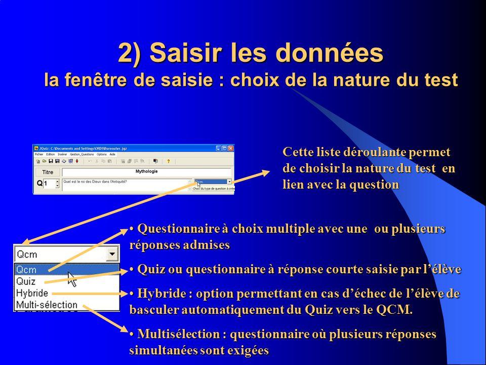 2) Saisir les données la fenêtre de saisie : choix de la nature du test
