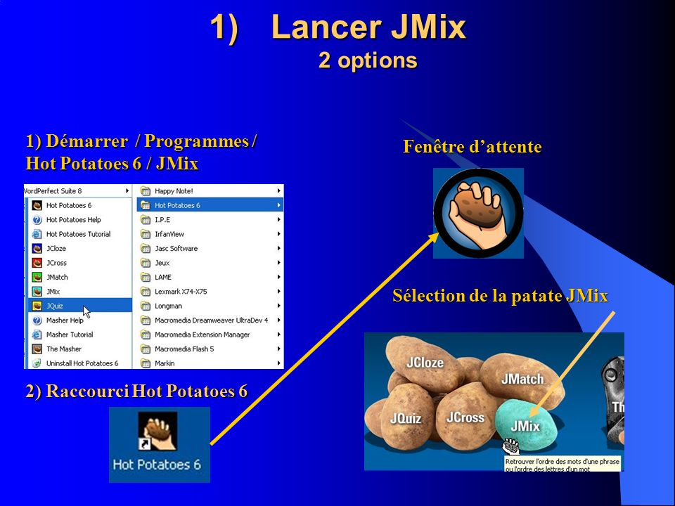 Lancer JMix 2 options 1) Démarrer / Programmes / Hot Potatoes 6 / JMix