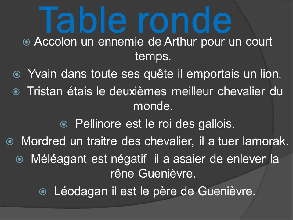 Table ronde Accolon un ennemie de Arthur pour un court temps.