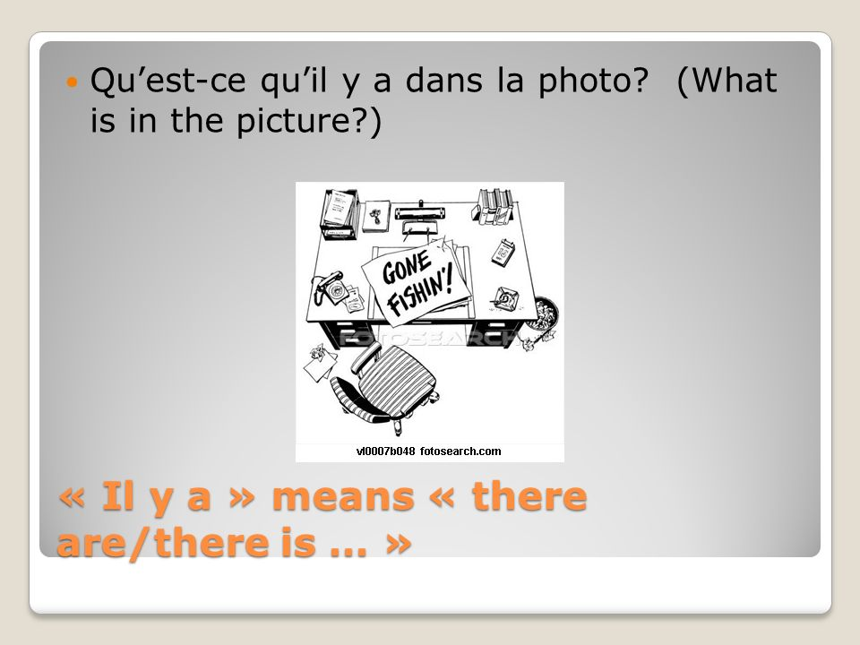 « Il y a » means « there are/there is … »