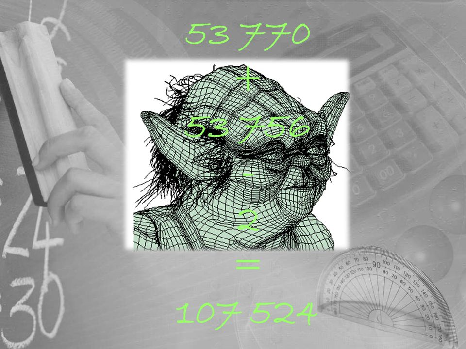 53 770 + 53 756 - 2 = 107 524