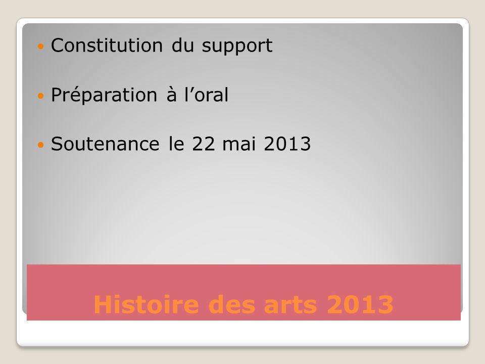 Histoire des arts 2013 Constitution du support Préparation à l'oral