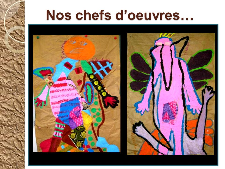 Nos chefs d'oeuvres…