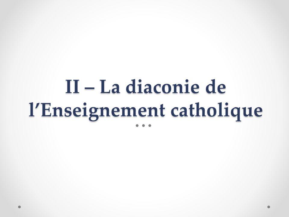 II – La diaconie de l'Enseignement catholique