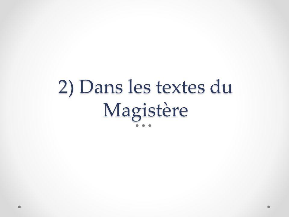2) Dans les textes du Magistère