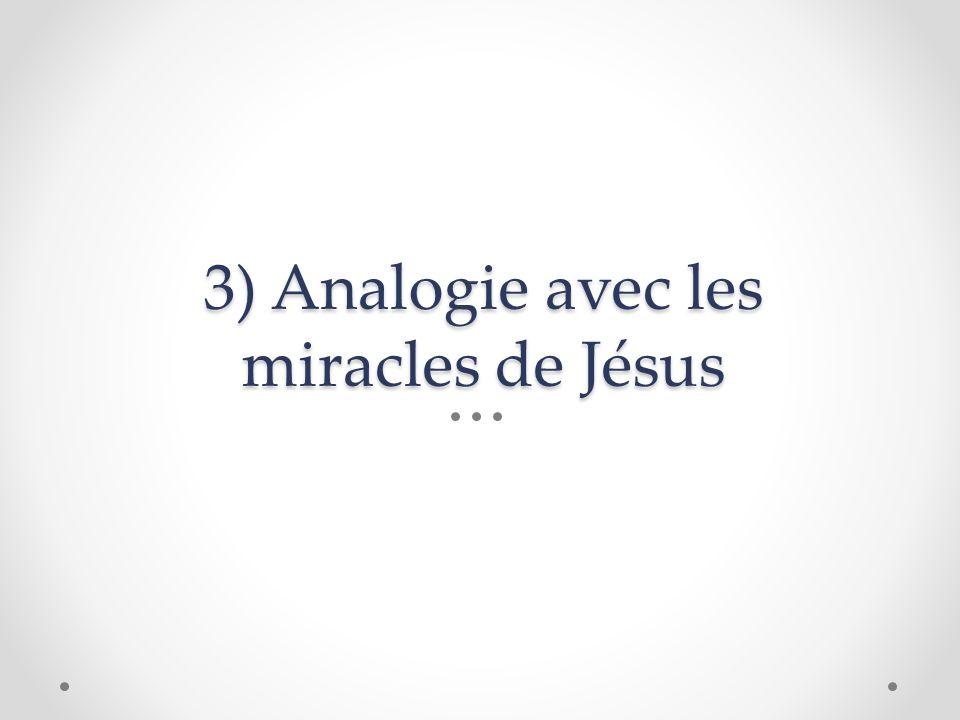 3) Analogie avec les miracles de Jésus