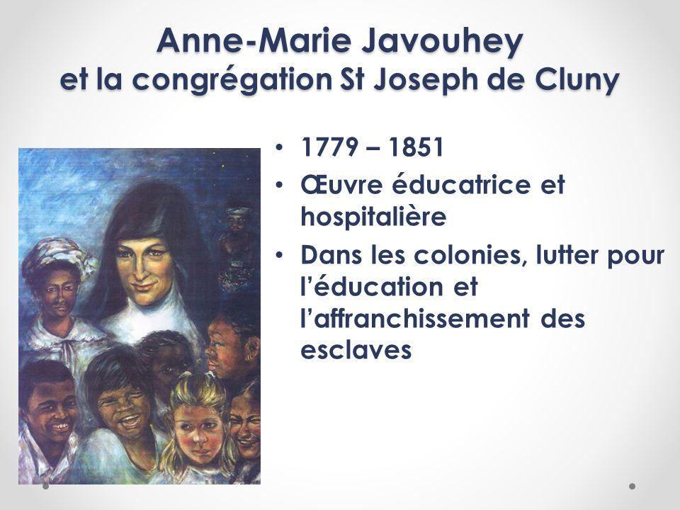 Anne-Marie Javouhey et la congrégation St Joseph de Cluny