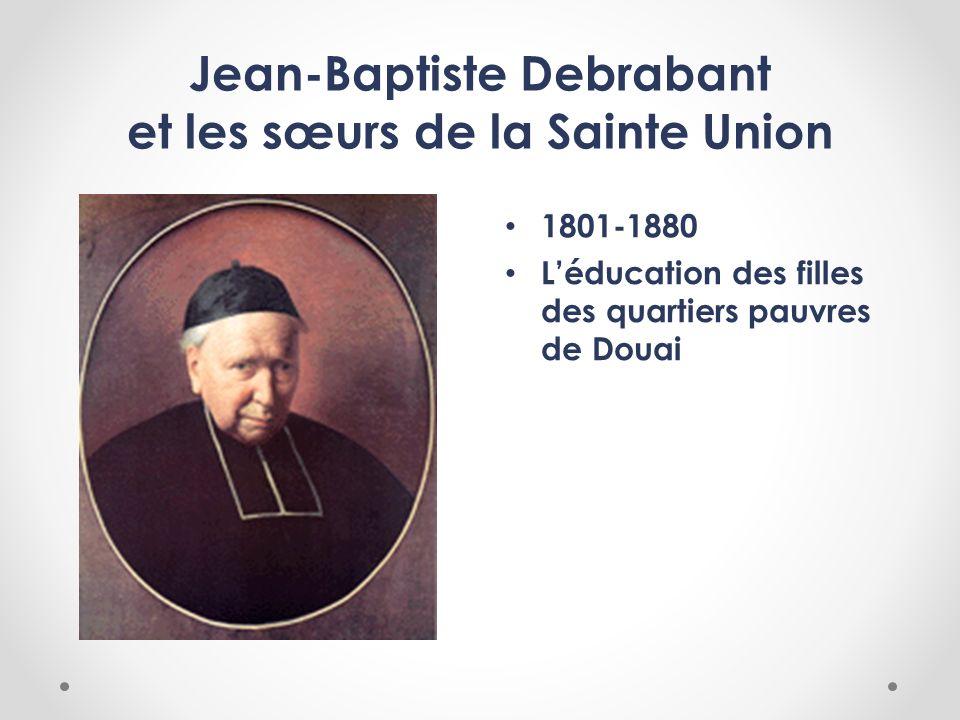 Jean-Baptiste Debrabant et les sœurs de la Sainte Union