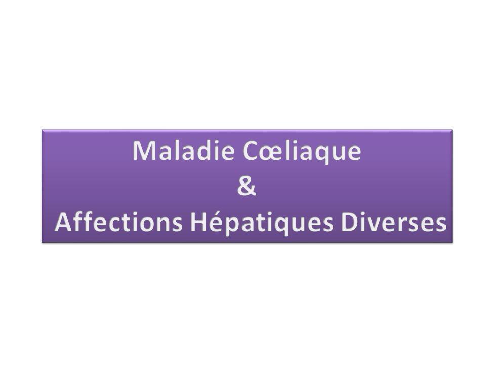 Maladie Cœliaque & Affections Hépatiques Diverses