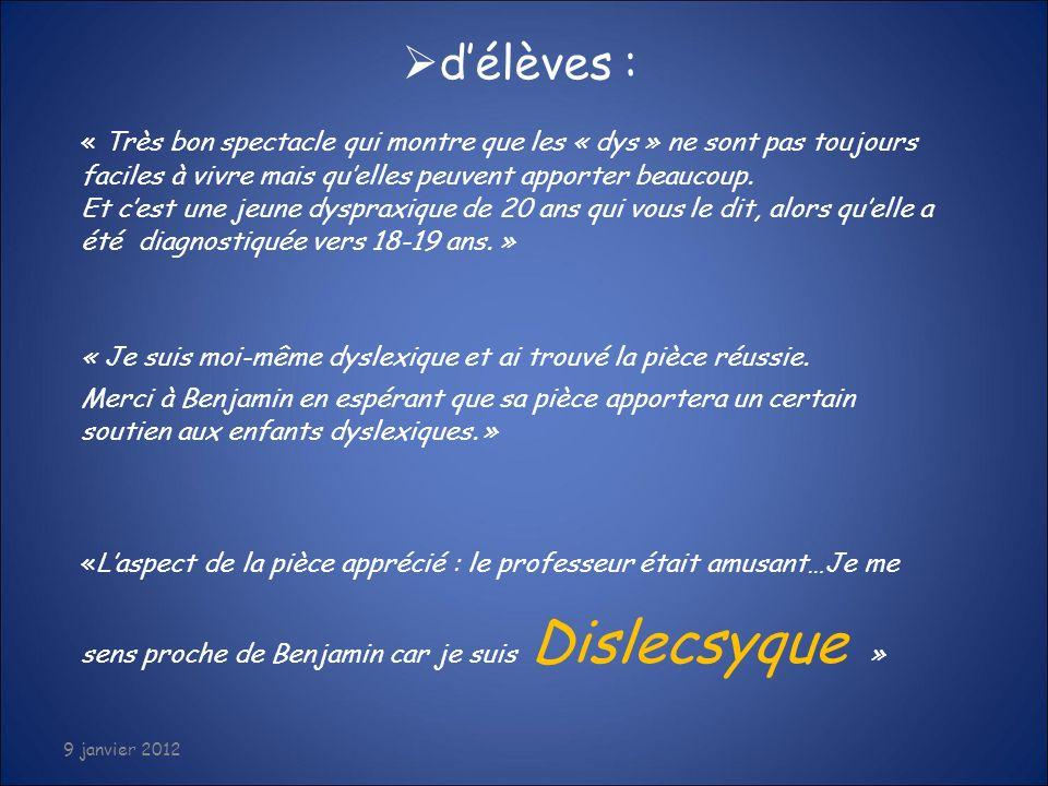 07/01/2012 d'élèves : « Très bon spectacle qui montre que les « dys » ne sont pas toujours.