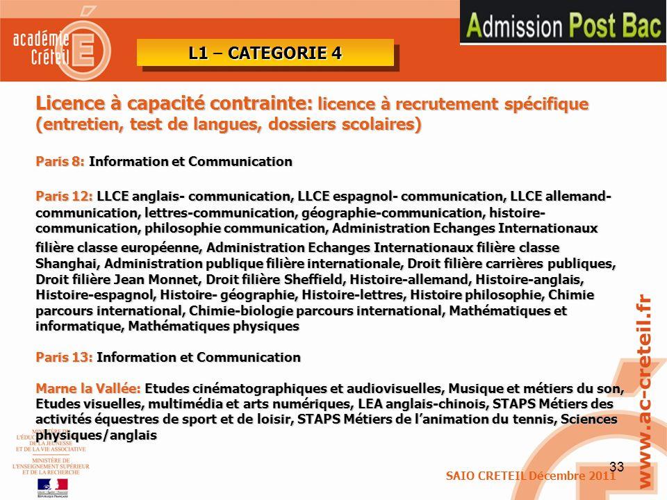 L1 – CATEGORIE 4 Licence à capacité contrainte: licence à recrutement spécifique (entretien, test de langues, dossiers scolaires)