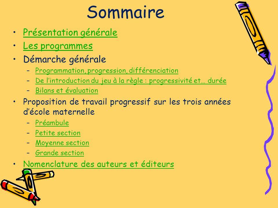 Sommaire Présentation générale Les programmes Démarche générale