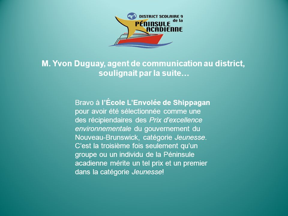 M. Yvon Duguay, agent de communication au district,