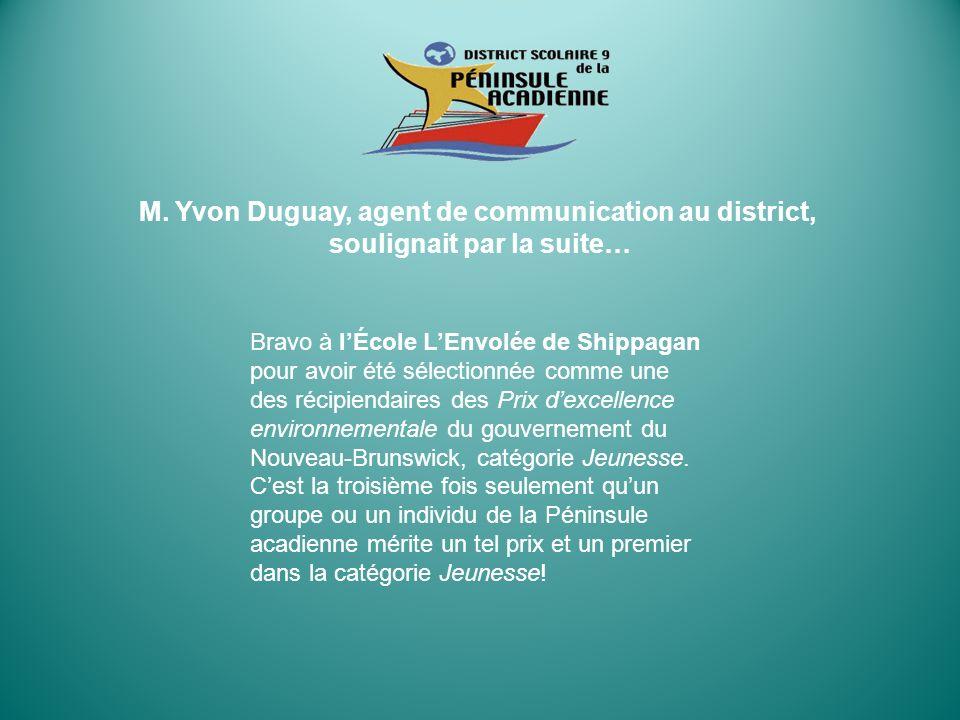 M. Yvon Duguay, agent de communication au district,