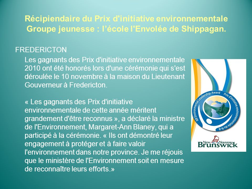 Récipiendaire du Prix d initiative environnementale Groupe jeunesse : l'école l Envolée de Shippagan.