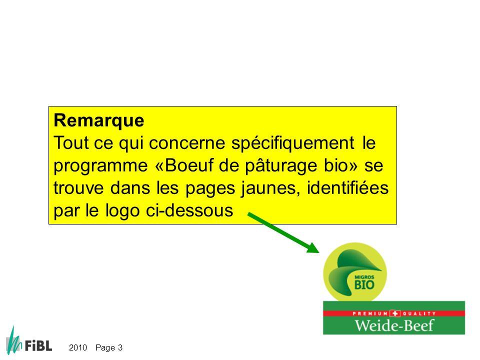Remarque Tout ce qui concerne spécifiquement le programme «Boeuf de pâturage bio» se trouve dans les pages jaunes, identifiées par le logo ci-dessous.
