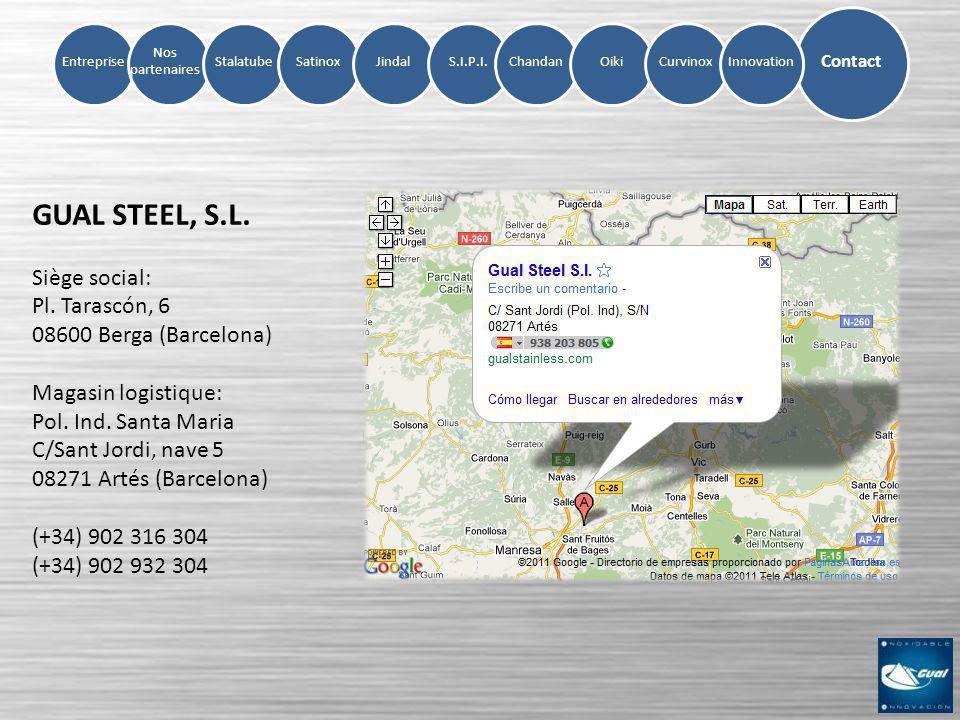GUAL STEEL, S.L. Siège social: Pl. Tarascón, 6 08600 Berga (Barcelona)
