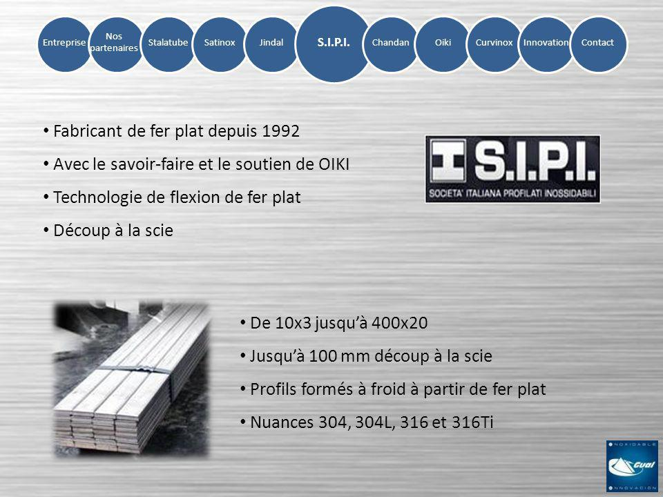 Fabricant de fer plat depuis 1992