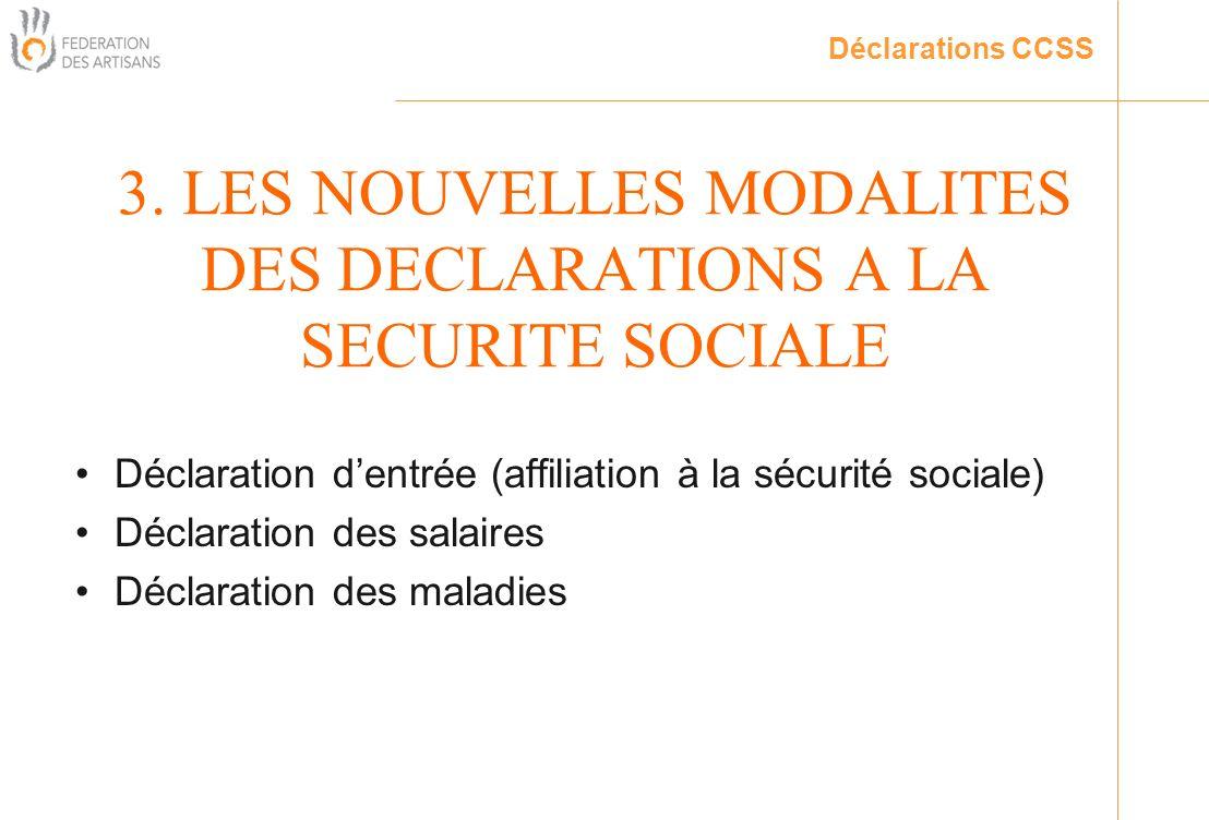3. LES NOUVELLES MODALITES DES DECLARATIONS A LA SECURITE SOCIALE