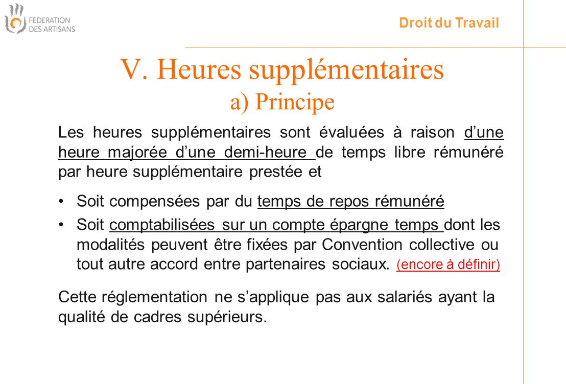 V. Heures supplémentaires a) Principe