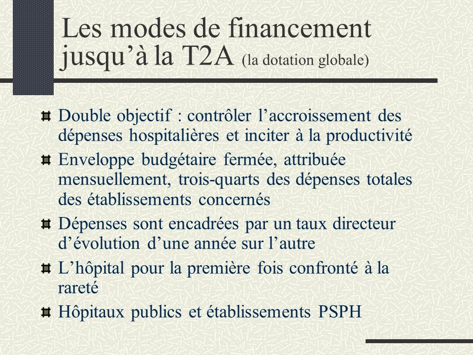 Les modes de financement jusqu'à la T2A (la dotation globale)