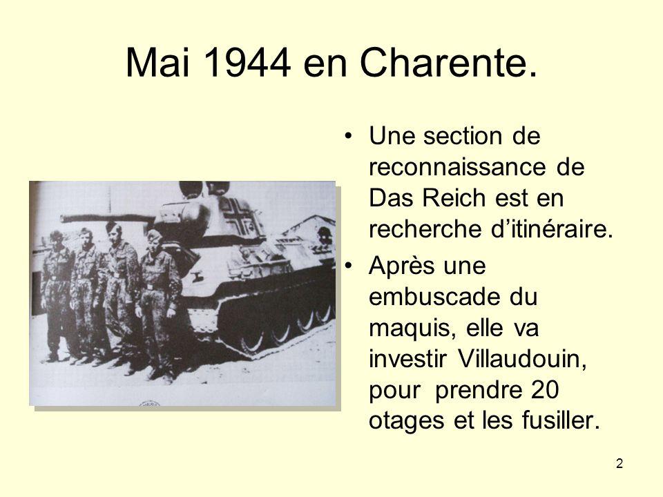 Mai 1944 en Charente. Une section de reconnaissance de Das Reich est en recherche d'itinéraire.