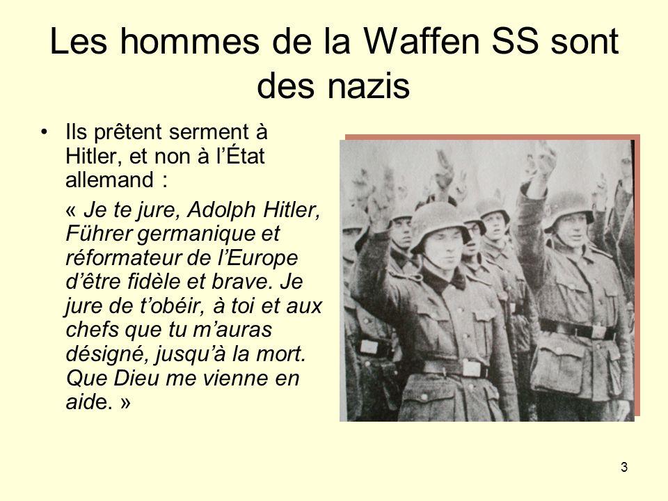 Les hommes de la Waffen SS sont des nazis
