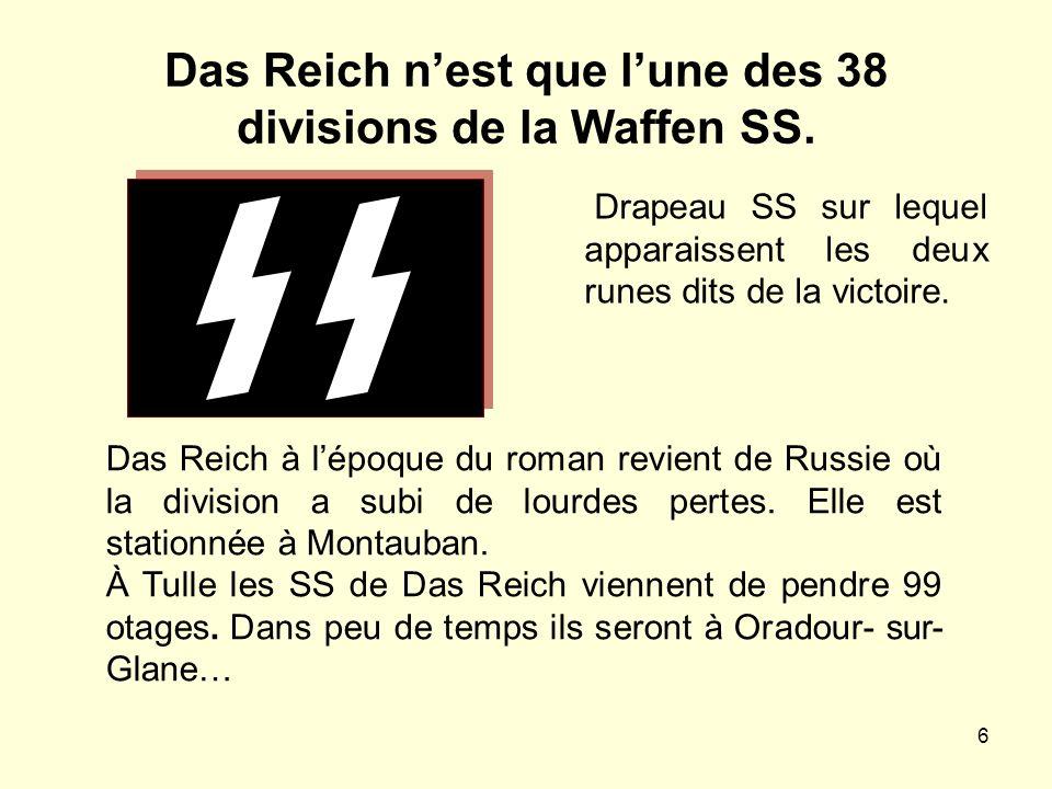 Das Reich n'est que l'une des 38 divisions de la Waffen SS.