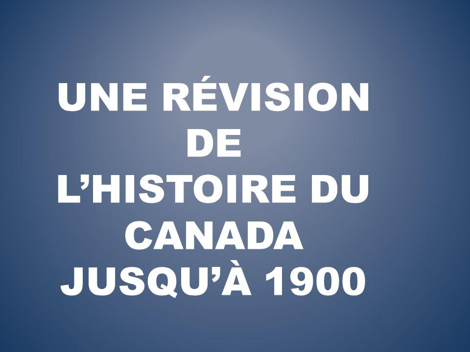 Une révision de l'histoire du Canada jusqu'à 1900