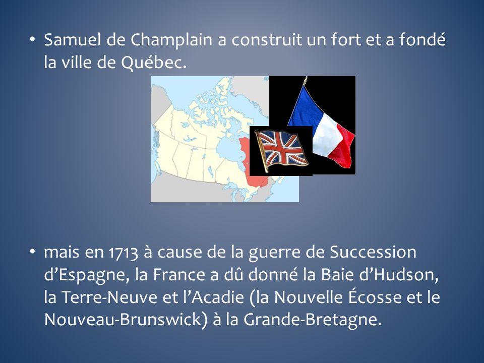 Samuel de Champlain a construit un fort et a fondé la ville de Québec.