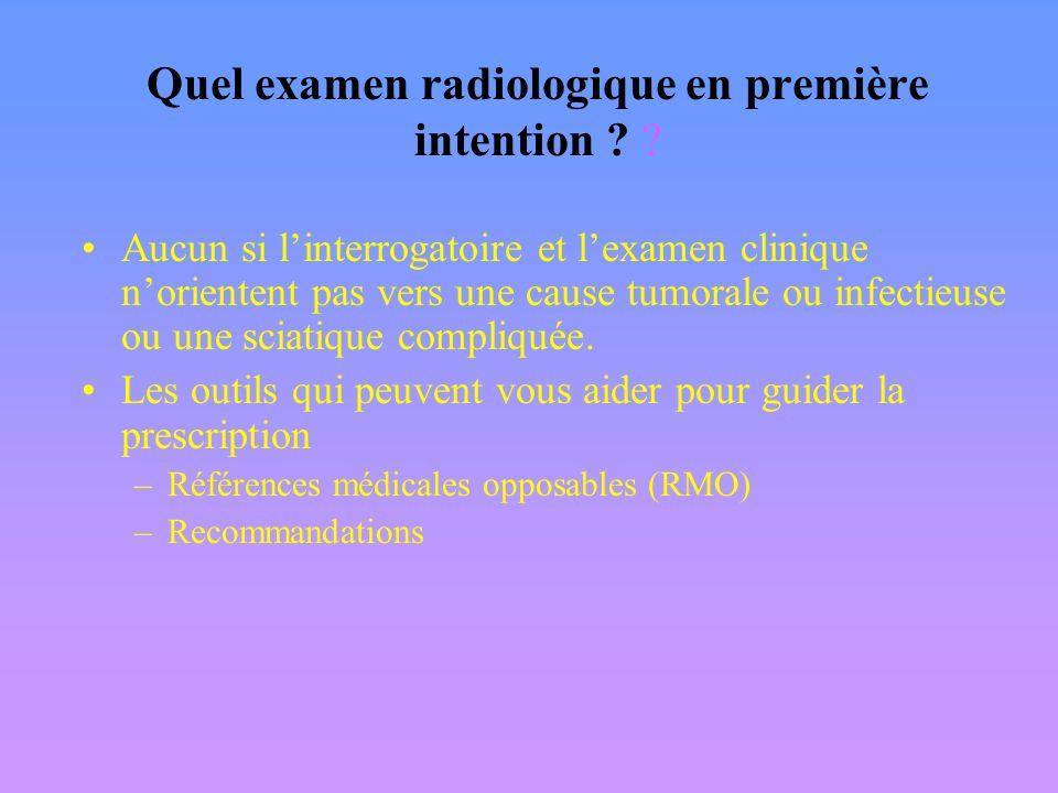 Quel examen radiologique en première intention