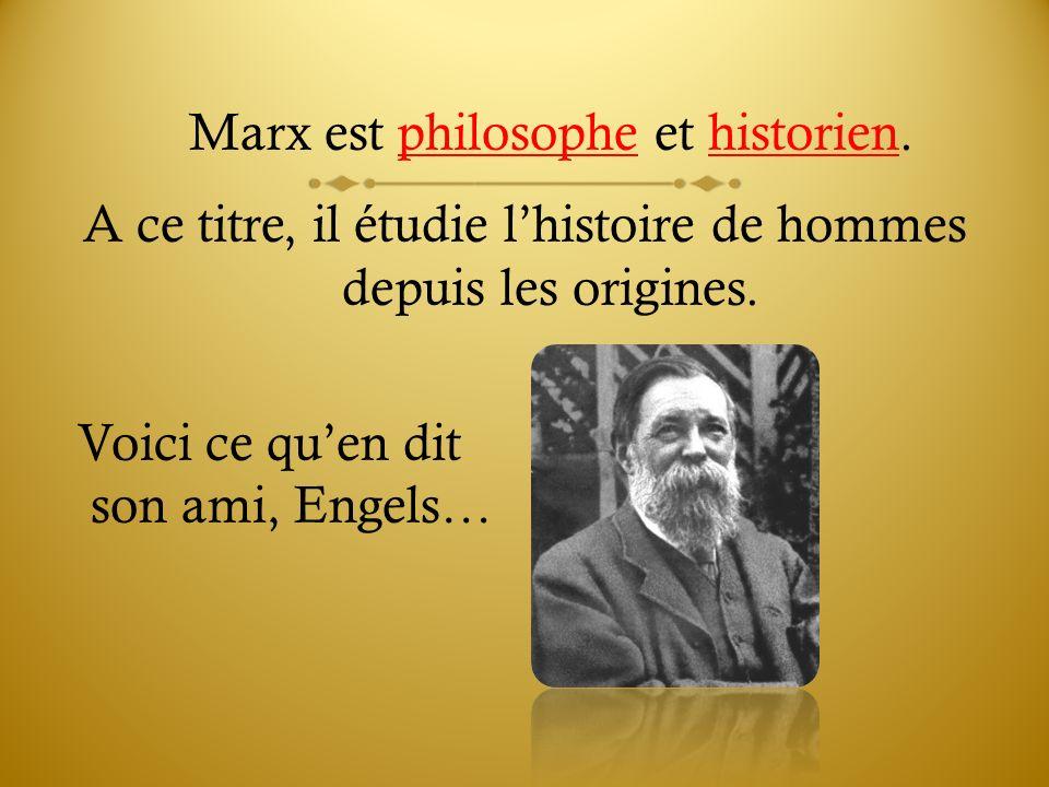 Marx est philosophe et historien