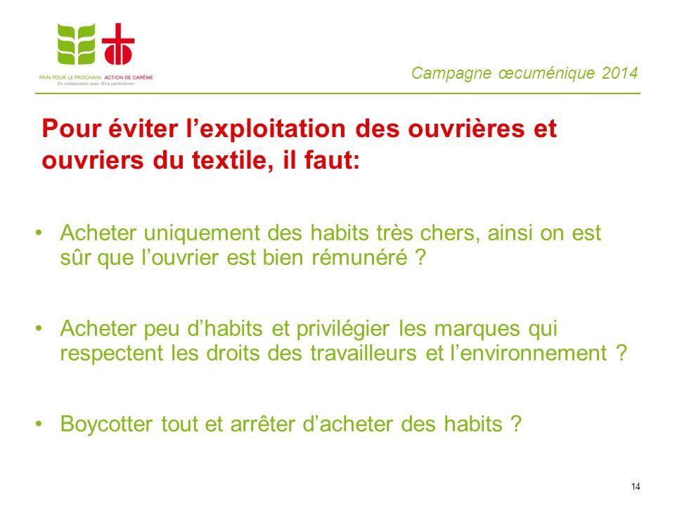 Pour éviter l'exploitation des ouvrières et ouvriers du textile, il faut:
