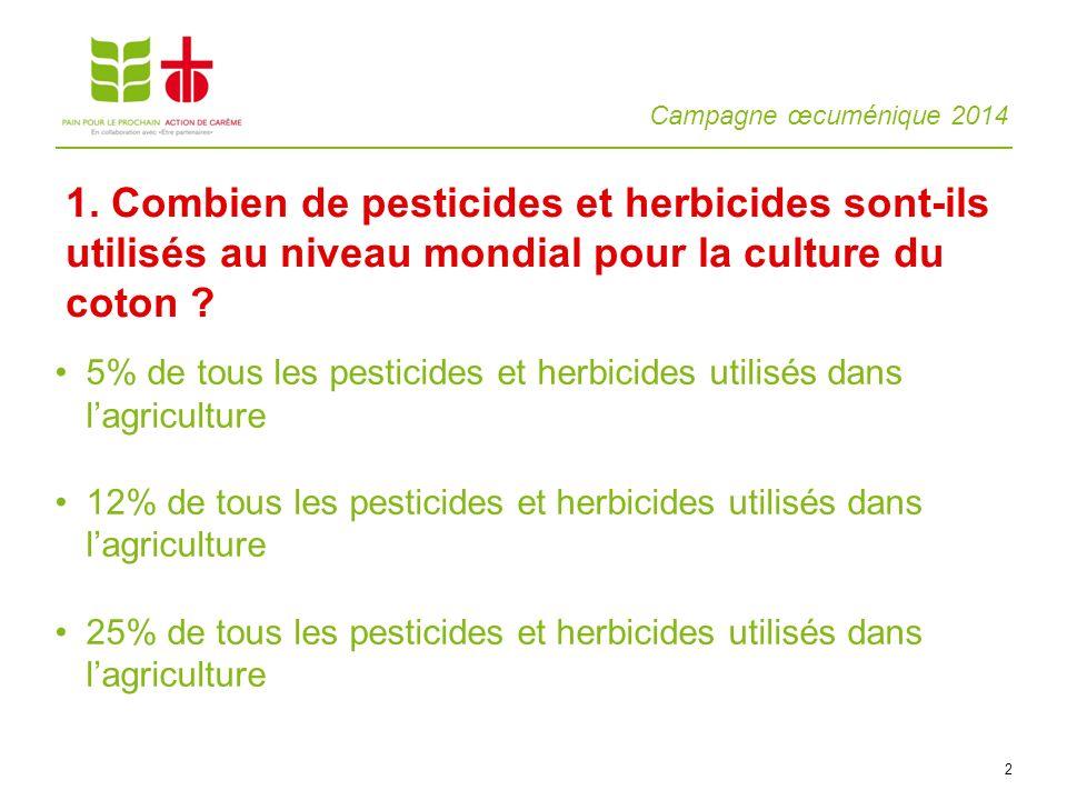 1. Combien de pesticides et herbicides sont-ils utilisés au niveau mondial pour la culture du coton
