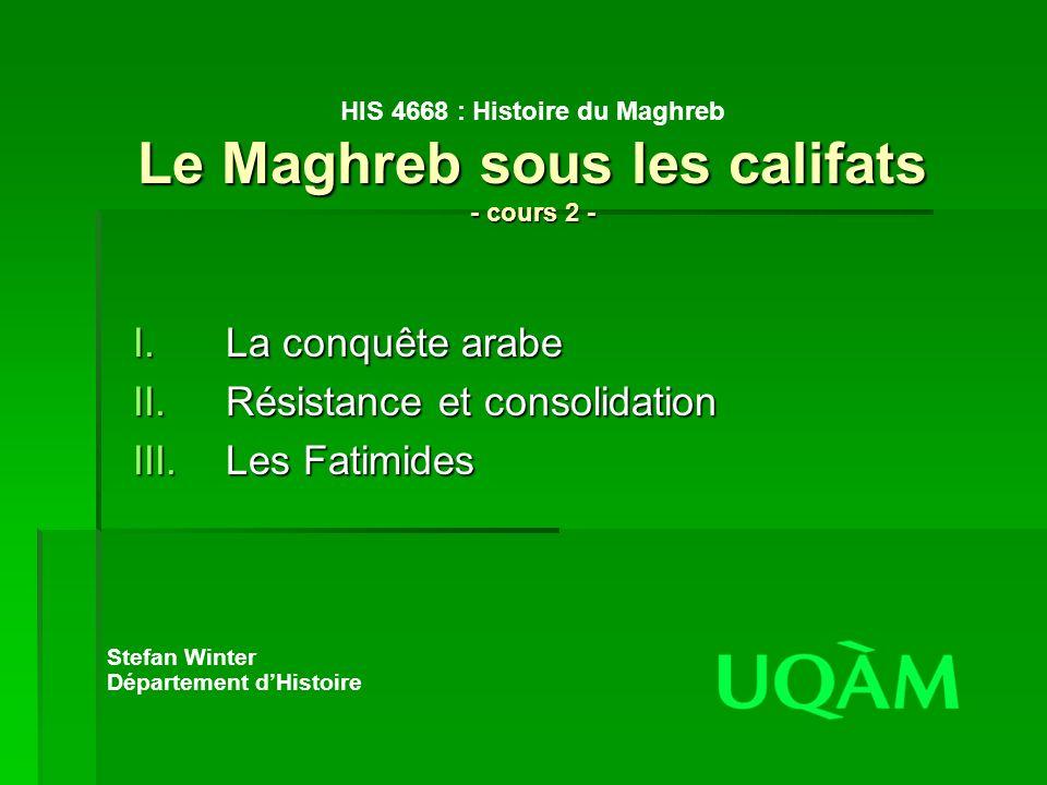 Résistance et consolidation Les Fatimides