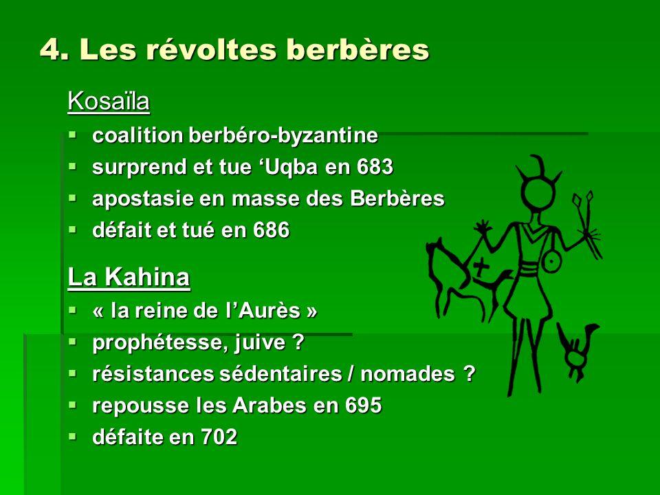 4. Les révoltes berbères Kosaïla La Kahina coalition berbéro-byzantine