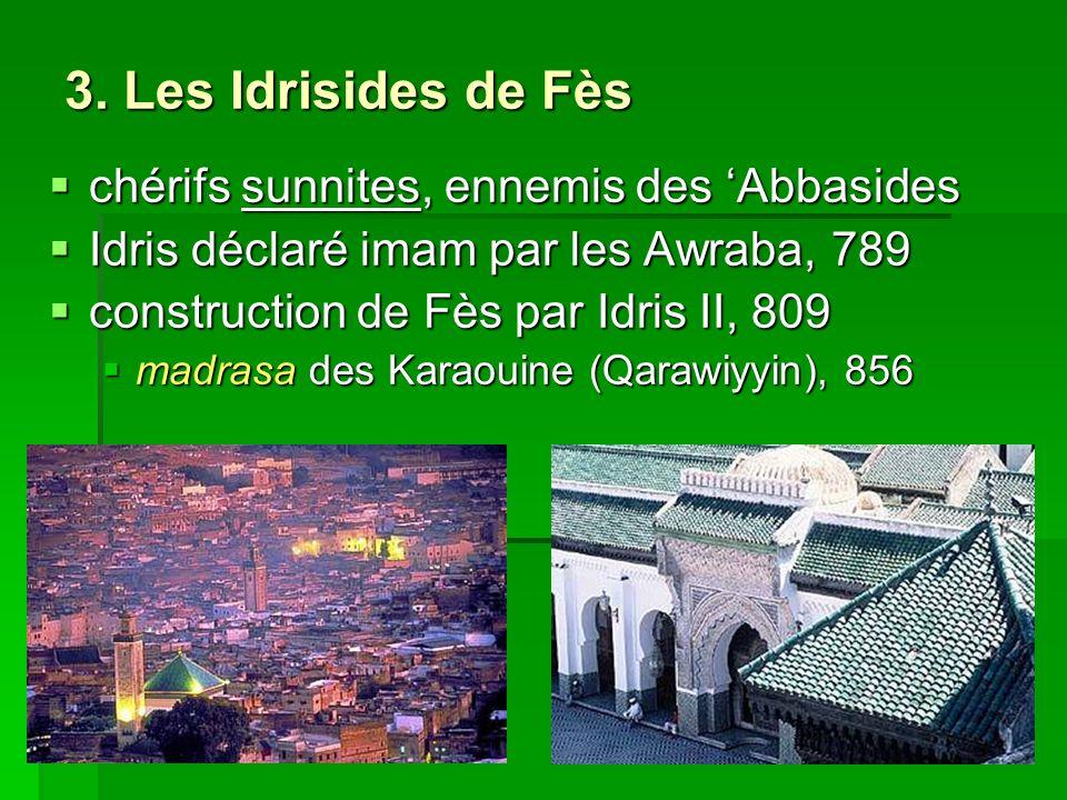 3. Les Idrisides de Fès chérifs sunnites, ennemis des 'Abbasides