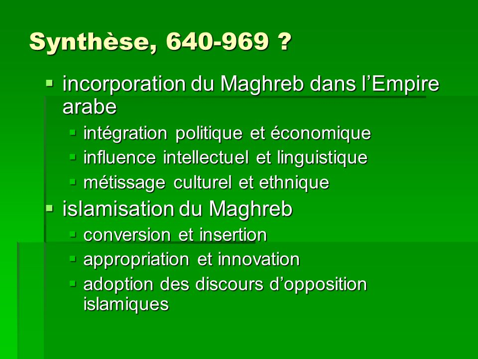 Synthèse, 640-969 incorporation du Maghreb dans l'Empire arabe
