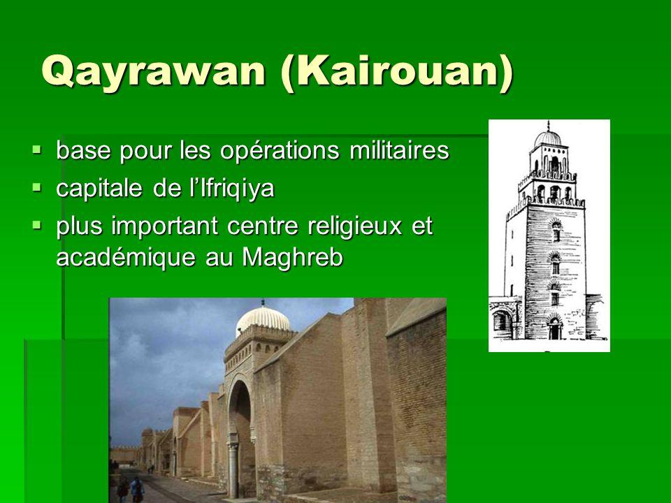 Qayrawan (Kairouan) base pour les opérations militaires