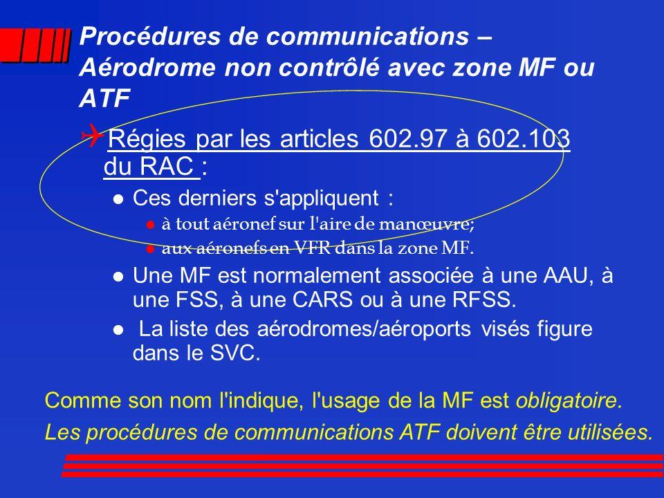 Régies par les articles 602.97 à 602.103 du RAC :