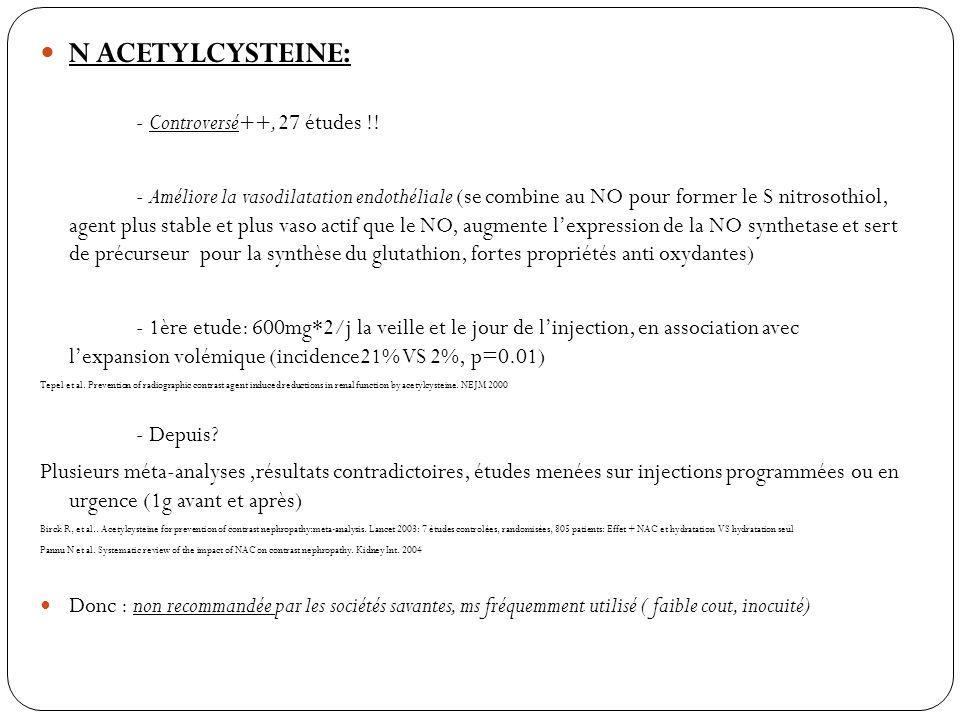 N ACETYLCYSTEINE: - Controversé++, 27 études !!