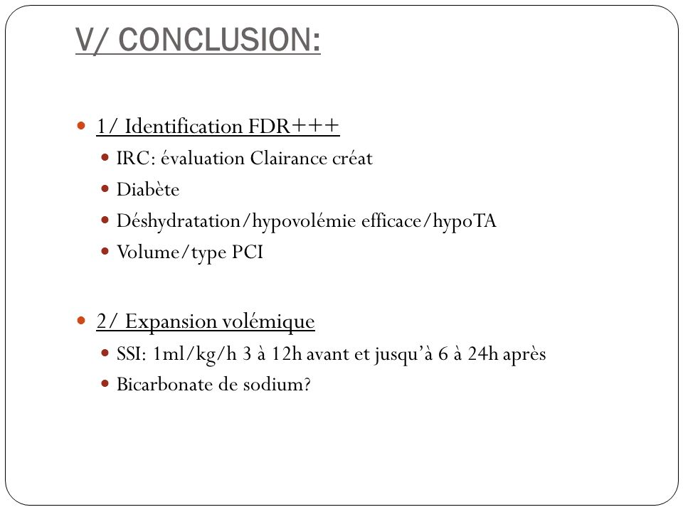 V/ CONCLUSION: 1/ Identification FDR+++ 2/ Expansion volémique