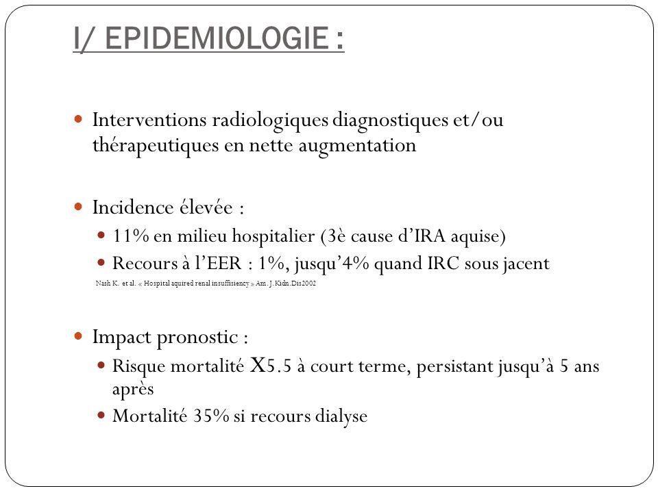 I/ EPIDEMIOLOGIE : Interventions radiologiques diagnostiques et/ou thérapeutiques en nette augmentation.