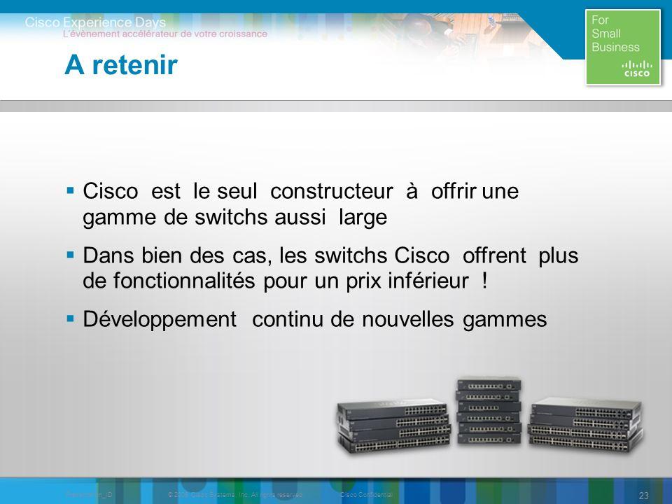 A retenir Cisco est le seul constructeur à offrir une gamme de switchs aussi large.