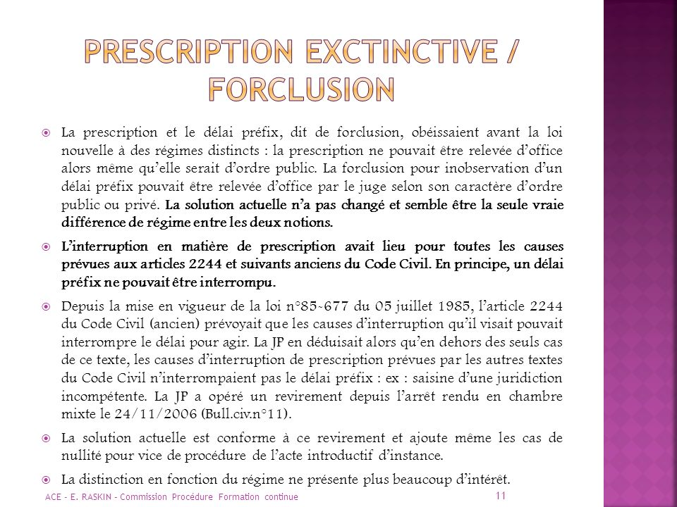 Prescription EXCTINCTIVE / FORCLUSION